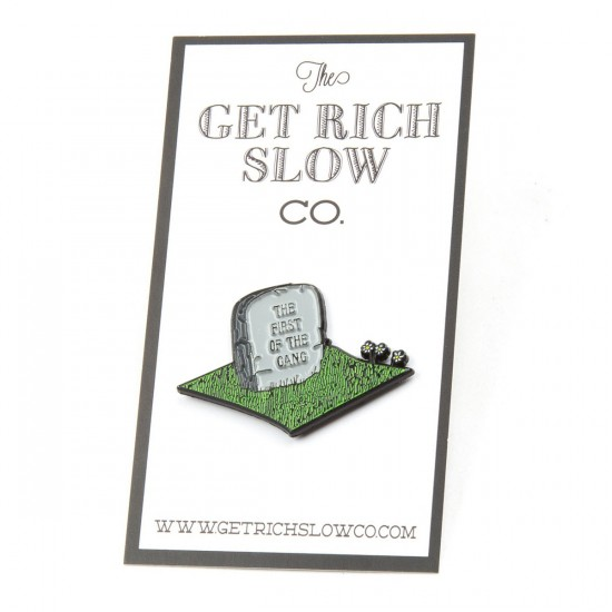 Get Rich Slow First of the Gang Pin