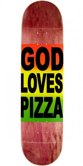 "Pizza God Loves Pizza Skateboard Deck - 8.125"" - Brown Stain"