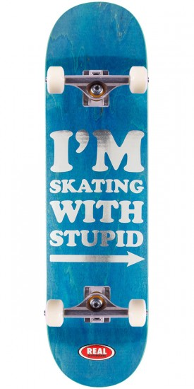 """Real Im Skating with Stupid Skateboard Complete - 8.25"""""""