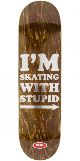 """Real Im Skating with Stupid Skateboard Deck - 8.5"""""""