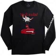 Everybody Skates Work Sucks Long Sleeve T-Shirt - Black