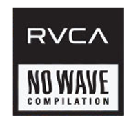 The RVCA No Wave Compilation