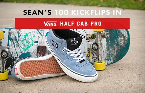 100 Kickflips In The Vans Half Cab Pro