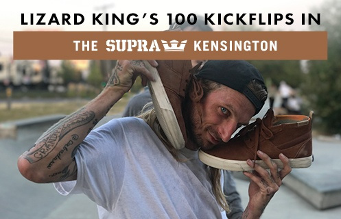 100 Kickflips In The Supra Kensington With Lizard King
