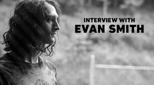 Interview with Evan Smith
