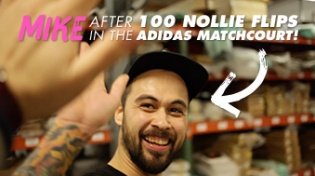 100 Nollie Flips in the Adidas Matchcourt Shoes