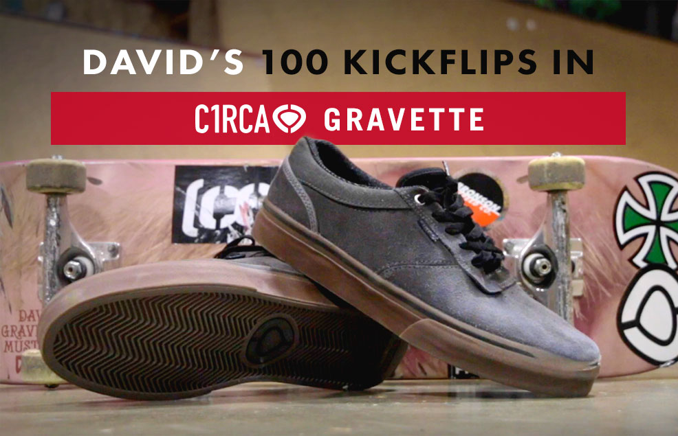 100 Kickflips in the C1RCA Gravette with David Gravette
