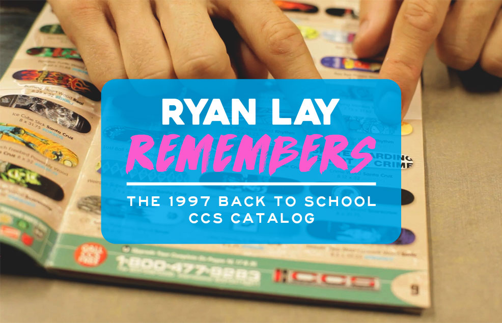Ryan Lay Remembers The 1997 Back To School CCS Catalog