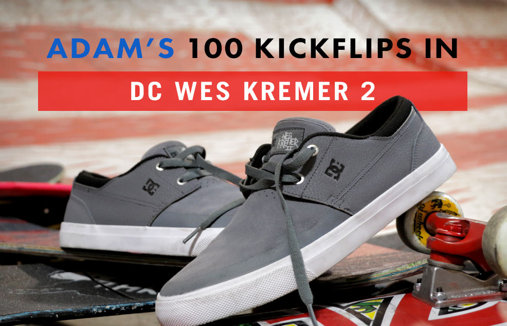 100 Kickflips In The DC Wes Kremer 2 Shoes