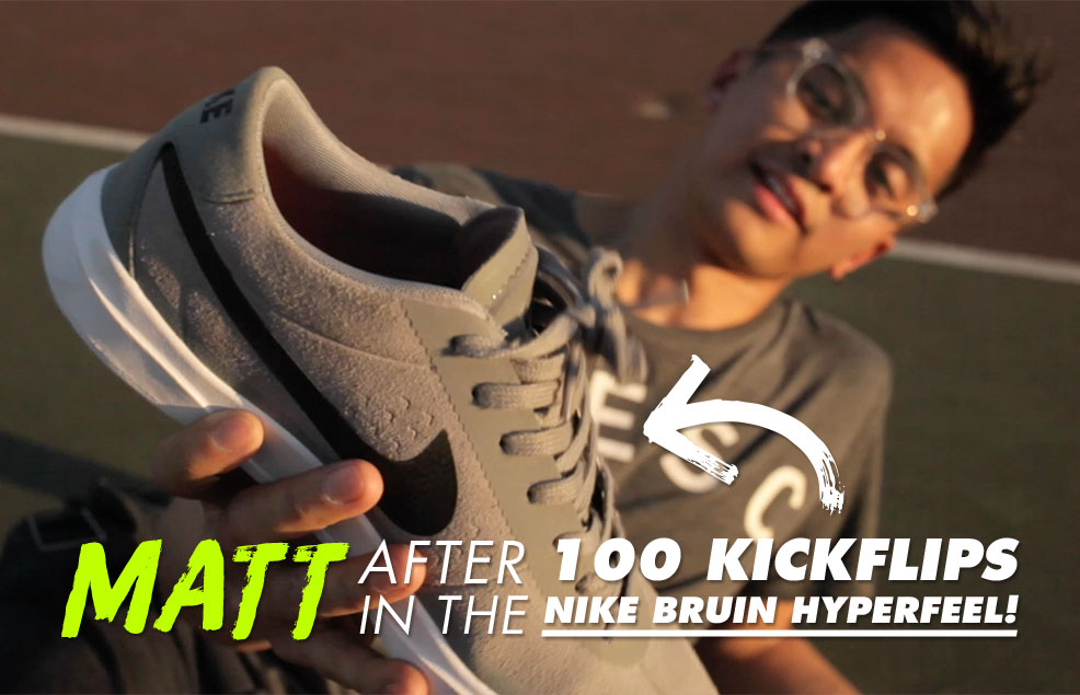 100 Kickflips In The Nike SB Bruin Hyperfeel Shoes